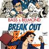 Vorschaubild der Meldung: BASS & BELMOND FEAT. BOTOXX - BREAK OUT