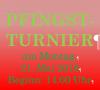 Vorschaubild der Meldung: Einladung Pfingst-Turnier 2018