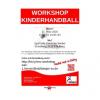 Vorschaubild der Meldung: Workshop Kinderhandball | 21. März 2020