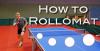 "Tischtennis: ""How to Rollomat?"""